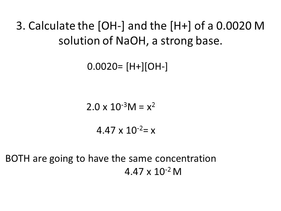 3. Calculate the [OH‐] and the [H+] of a 0